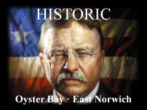 Oyster Bay Teddy Roosevelt visitoysterbay.com